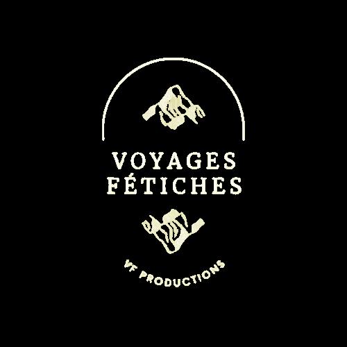 Voyages Fétiches